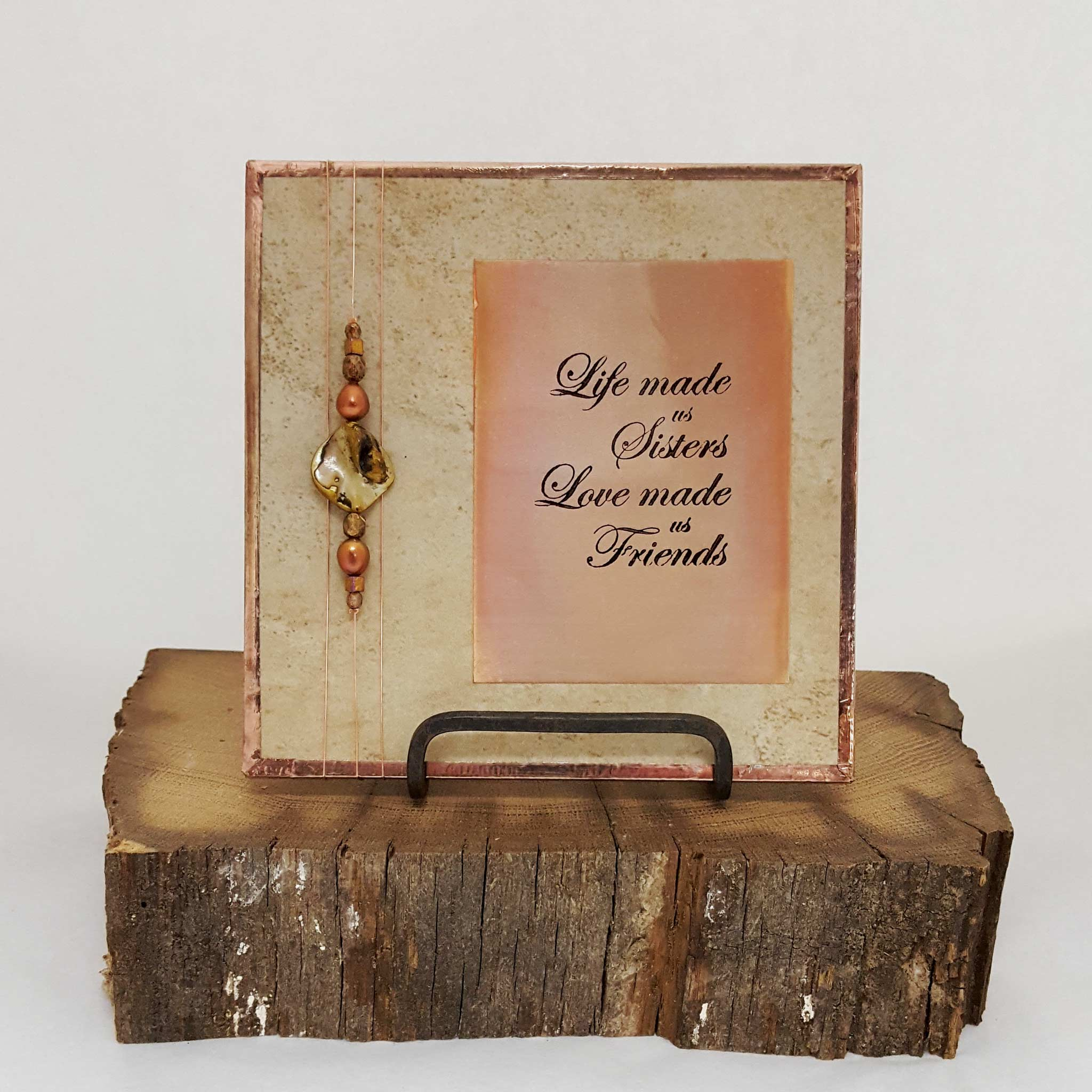Life Made us Sisters - Art Tile