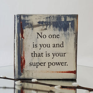 No One is You and That is Your Super Power - Mini Word Block
