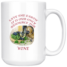 "Load image into Gallery viewer, ""Save the Earth-It Is Our Only Resource for Wine"" Glasses of Wine and Grapes -15 oz. white ceramic mug"