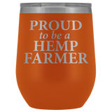 Proud To Be A Hemp Farmer - 12 0z Lidded Wine or Water Tumbler