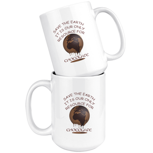 """Save the Earth-It Is Our Only Resource for Chocolate"" Mother Earth Melting - 15 oz. white ceramic mug"