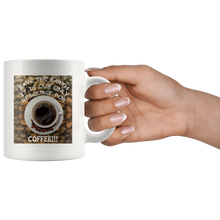 "Load image into Gallery viewer, ""Save the Earth-It Is Our Only Resource for Coffee"" Cup of Coffee above Coffee Beans-11 oz. white ceramic mug"