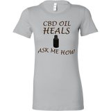 """CBD Oil Heals Ask Me How"" Brown Bottle on Womens Shirt"