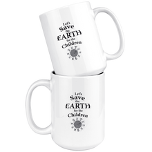 "Load image into Gallery viewer, ""Save the Earth For the Children"" Children Dancing Around Earth -15 oz. white ceramic mug"