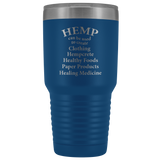 Hemp to Create Clothing, Hempcrete, Healthy Foods, Paper Products and Healing Medicine - 30 oz Tumbler