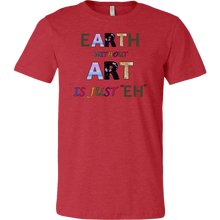 "Load image into Gallery viewer, EARTH without ART is just ""EH"" is a colorful artitistic earthy message"