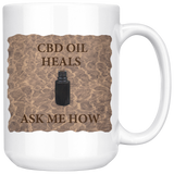 """CBD Oil Heals Ask Me How"" Brown Bottle on Copper Oil Background-15 oz. white ceramic mug"
