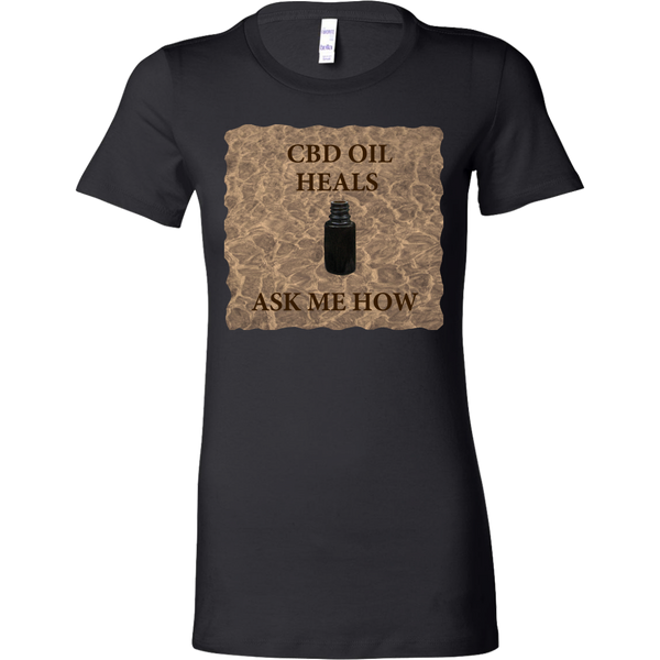 """CBD Oil Heals Ask Me How"" Brown Bottle on Copper Oil Background Womens Shirt"