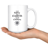 """Save the Earth For the Children"" Children Dancing Around Earth -15 oz. white ceramic mug"