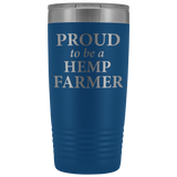 Proud to be a Hemp Hemp Farmer - 20 oz Metal Tumbler