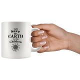 """Save the Earth For the Children"" Children Dancing Around Earth -11 oz. white ceramic mug"