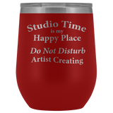 """Studio Time Is Artist's Happy Place""-12 oz Lidded Wine or Water Tumbler"