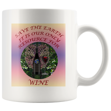 "Load image into Gallery viewer, ""Save the Earth-It Is Our Only Resource for Wine"" Wine Bottle & Glass and Grapes -11 oz. white ceramic mug"