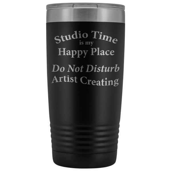 """Studio Time Is Artist's Happy Place"" - 20oz Metal Tumbler"
