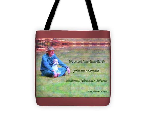 We Do Not Inherit The Earth - V3 - Tote Bag