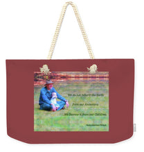 Load image into Gallery viewer, We Do Not Inherit The Earth - V3 - Weekender Tote Bag