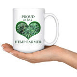 Proud To Be A Hemp Farmer - 15 oz White Ceramic Mug with Hemp Bud in a Green Heart