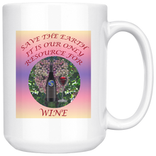 "Load image into Gallery viewer, ""Save the Earth-It Is Our Only Resource for Wine"" Wine Bottle & Glass and Grapes -15 oz. white ceramic mug"