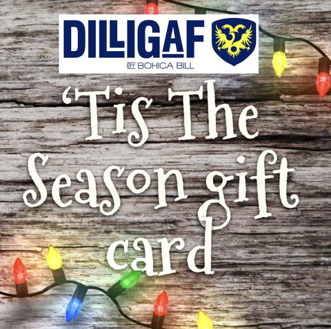 Dilligaf by Bohica Bill Gift Card