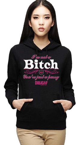 I'm Not a Bitch...Pullover Hoody