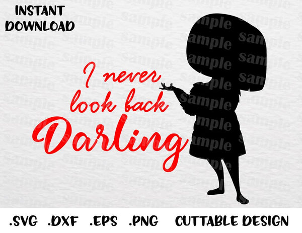 Edna Mode Quote I Never Look Back Darling Disney Inspired Cutting