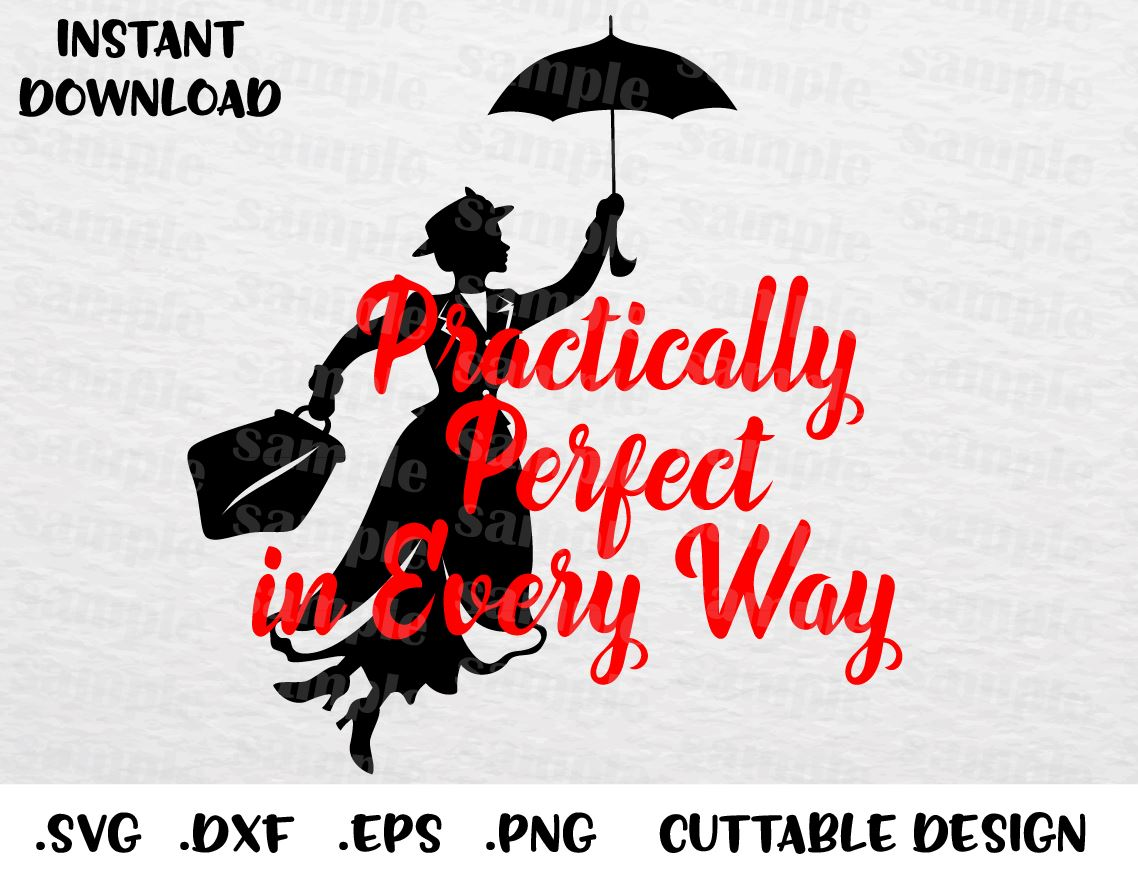 Mary Poppins Quote, Practically Perfect, Disney Inspired Cutting File in  SVG, ESP, DXF, PNG Formats