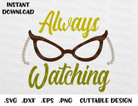 Roz Quote, Always Watching, Monster Inc  Disney Inspired Cutting File in  SVG, ESP, DXF, PNG Formats