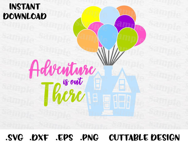 Up House Quote, Adventure is Out There, Disney Inspired Cutting File in  SVG, ESP, DXF, PNG Formats