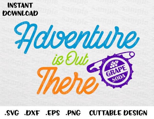 Up Quote, Adventure is Out There Inspired Cutting File in SVG, ESP, DXF,  PNG Formats