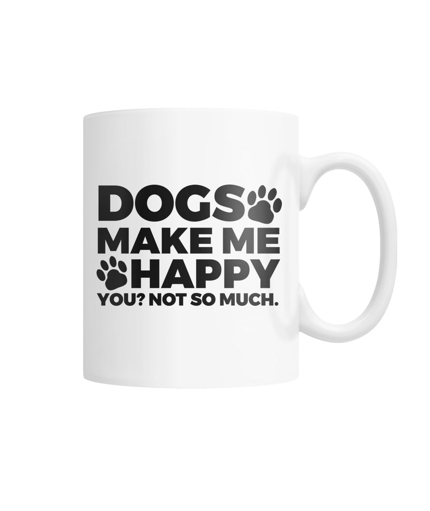 Dogs Make Me Happy White Coffee Mug