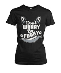 Dont Worry Be Furry