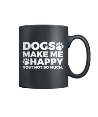 Dogs Make Me Happy Color Coffee Mug
