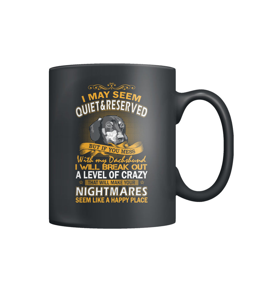 Dont Mess My Dachshund Color Coffee Mug