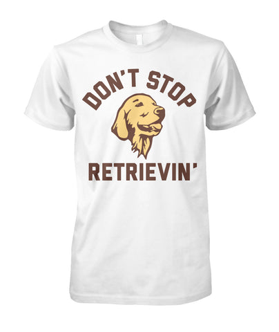 Dont Stop Retrievin