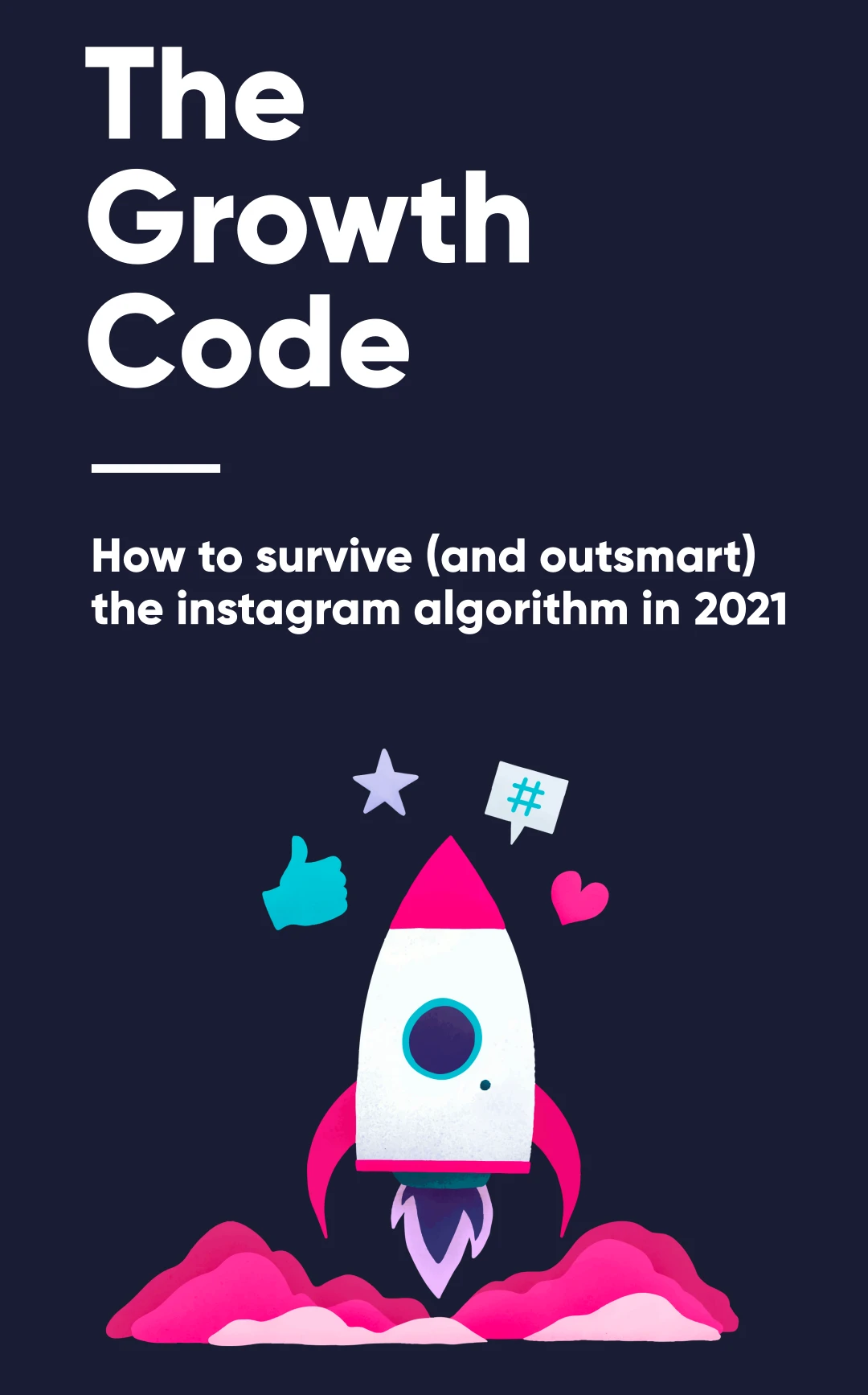 The Growth Code: Explosive Instagram Growth Guide [2021 Edition]