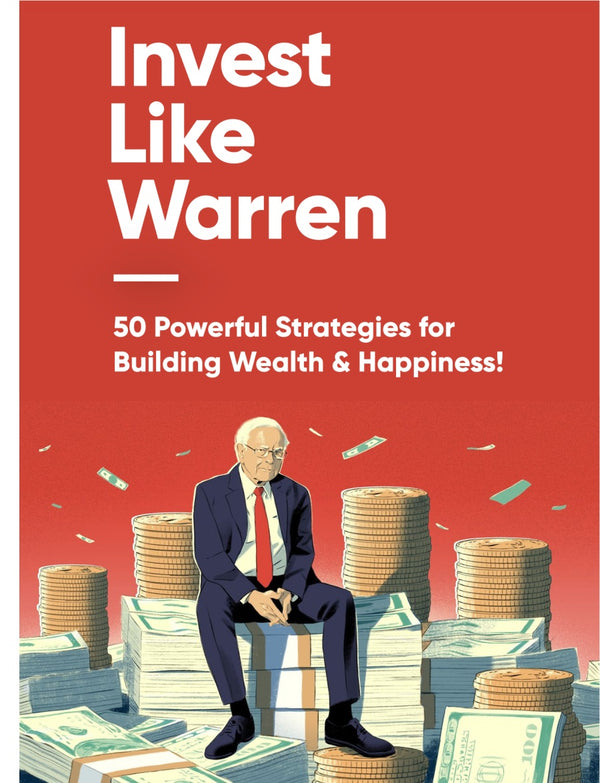 Invest Like Warren: 50 Powerful Strategies for Building Wealth & Happiness!