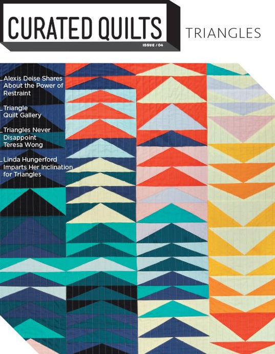 Curated Quilts Issue #4 - Triangles