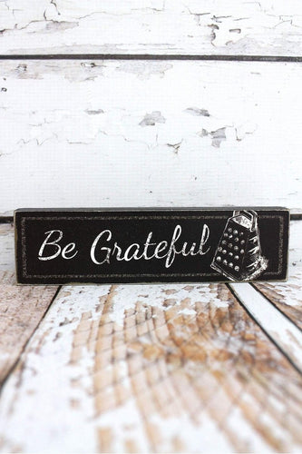 'Be Grateful' Wood Block Sign
