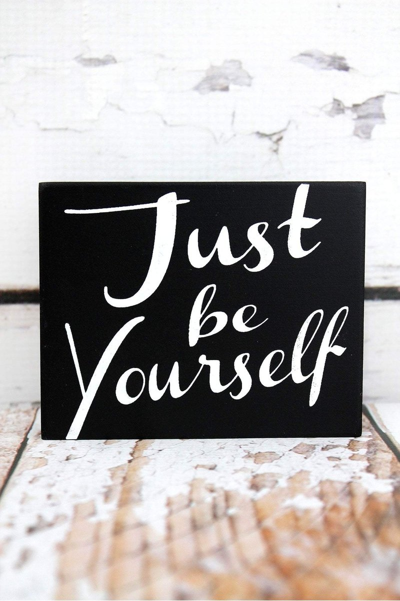 'Just Be Yourself' Black Wood Block Sign
