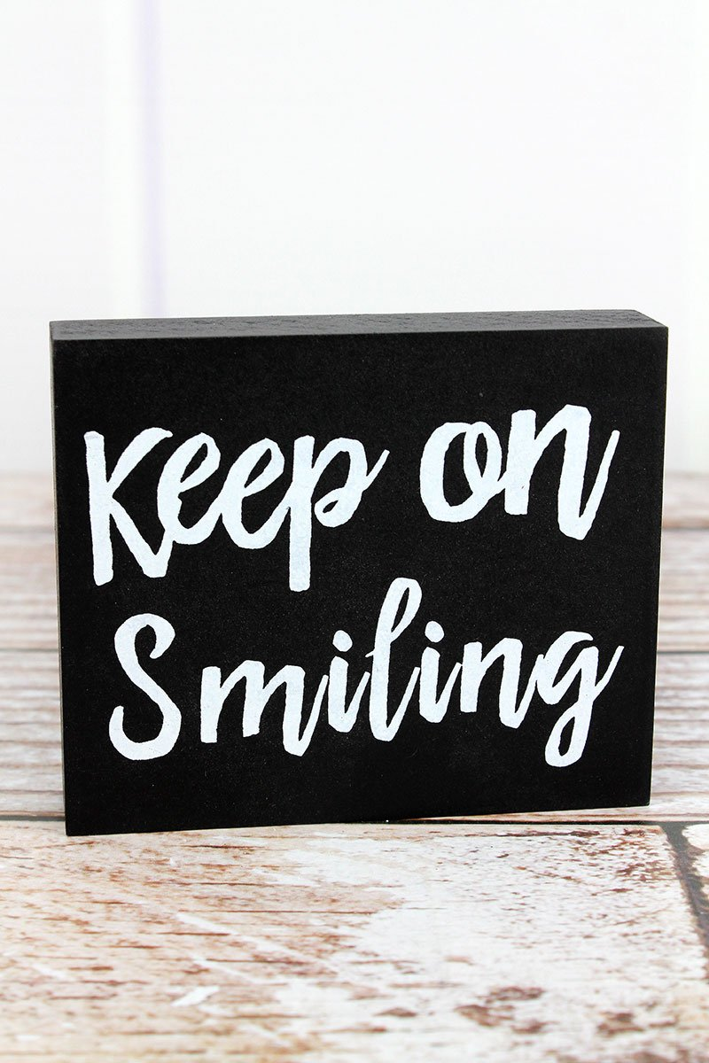 Keep On Smiling Wood Block Sign