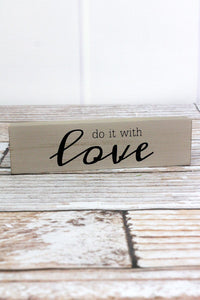 'Do It With Love' Wood Block Sign