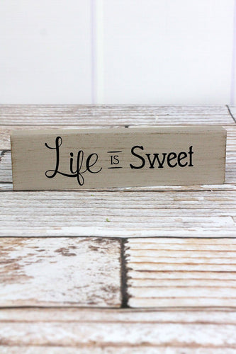 'Life Is Sweet' Wood Block Sign