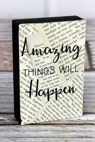 'Amazing Things Will Happen' Wood Mini Block Sign