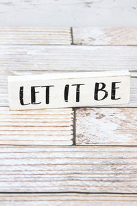 Let It Be Wood Block Sign