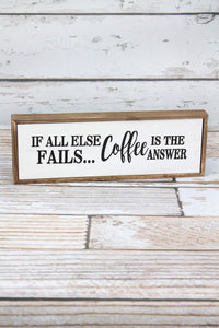 Coffee is the Answer Sign