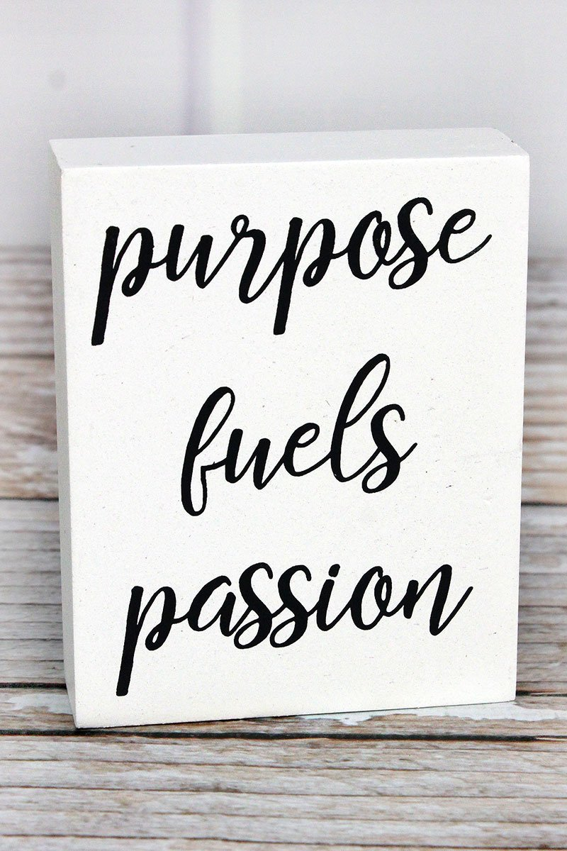 'Purpose Fuels Passion' Wood Block Sign