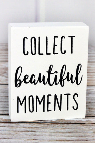 'Collect Beautiful Moments' Wood Block Sign