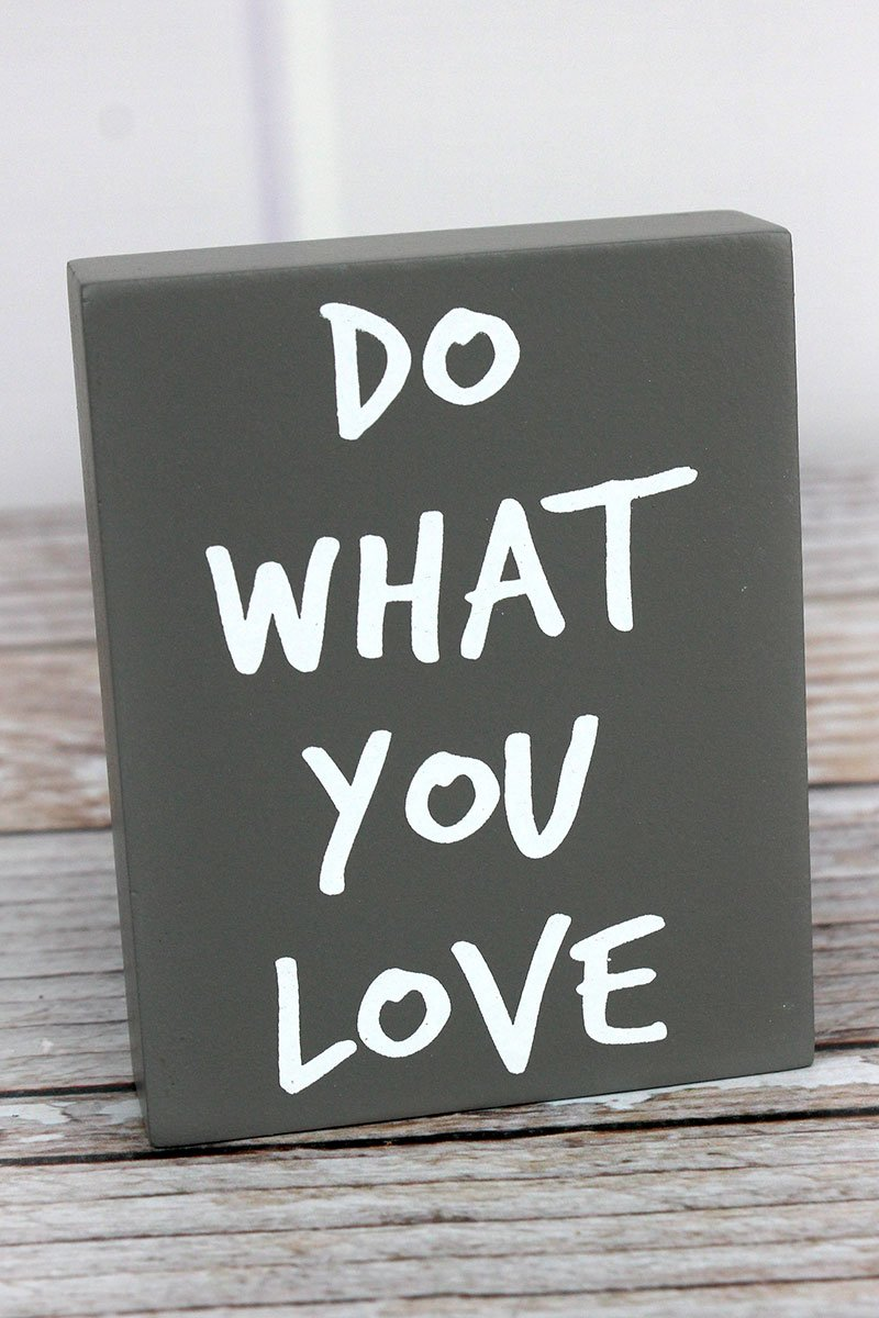 'Do What You Love' Wood Block Sign