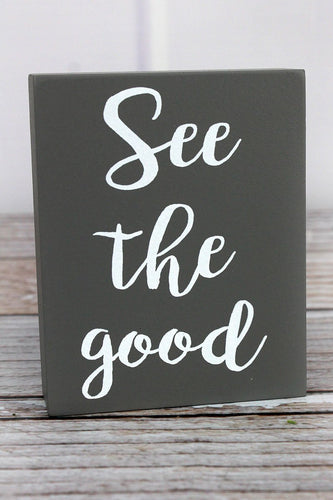 'See The Good' Wood Block Sign