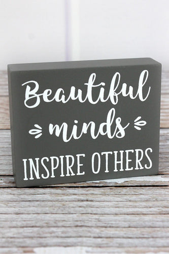 'Beautiful Minds Inspire Others' Wood Block Sign